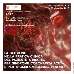 Corso FAD - La gestione nella pratica clinica del paziente a rischio per sindrome coronarica acuta e per tromboembolismo venoso
